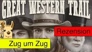 "YouTube Review vom Spiel ""Great Western Trail"" von ""Spielama"""